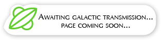 Awaiting Galactic Transmission ... Page Coming Soon