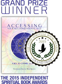 Accessing Your Multidimensional Self - by Stephanie South - GRAND PRIZE winner of The Independent Spiritual Book Awards