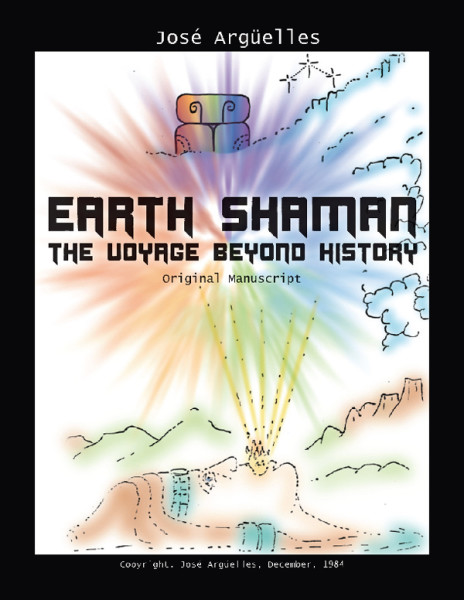 Earth Shaman: The Voyage Beyond History