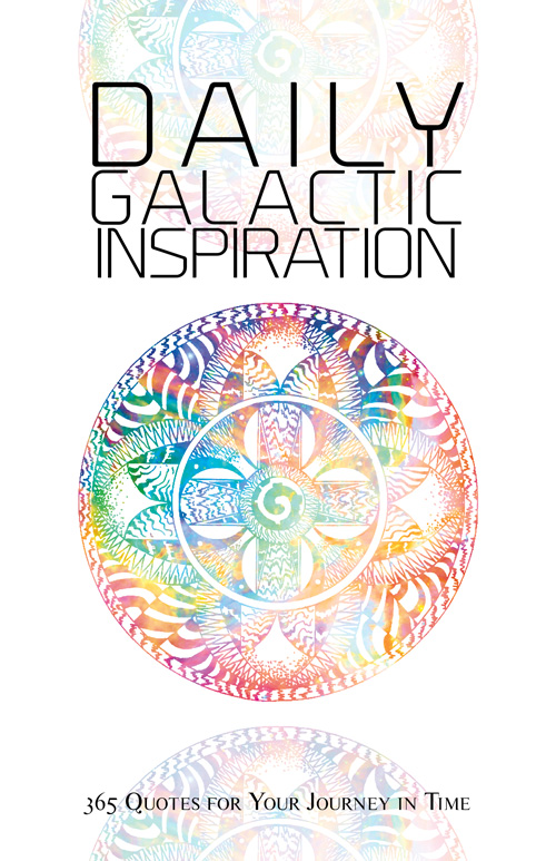 Daily Galactic Inspiration: 365 Quotes for your Journey in Time