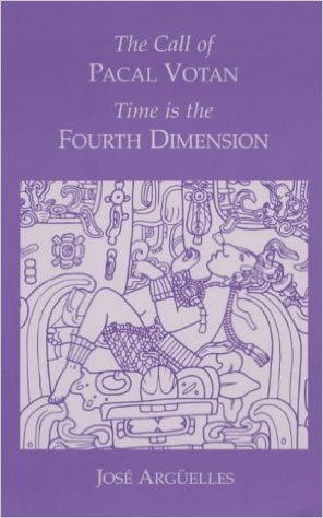 Book Cover - The Call of Pacal Votan: Time is the Fourth Dimension - by José Argüelles