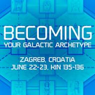 Becoming Your Galactic Archetype - Zagreb, Croatia - June 22-23 (Kin 135-136)