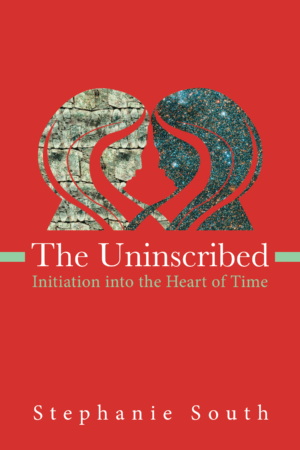 Uninscribed: Initiation into the Heart of Time - by Stephanie South
